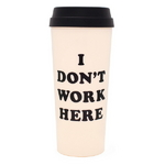 Hot stuff thermal mug - i dont work here