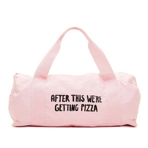 work it out gym bag-after this we re getting pizza